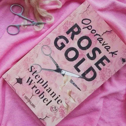 """Recenzija: """"Oporavak Rose Gold"""", Stephanie Wrobel"""