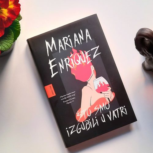 """Recenzija: """"Što smo izgubili u vatri"""", Mariana Enríquez"""